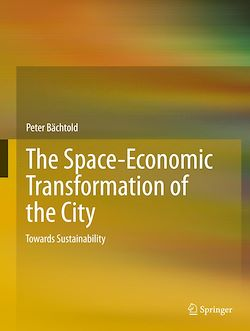 The Space-Economic Transformation of the City