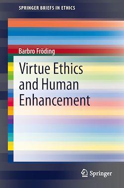 Virtue Ethics and Human Enhancement