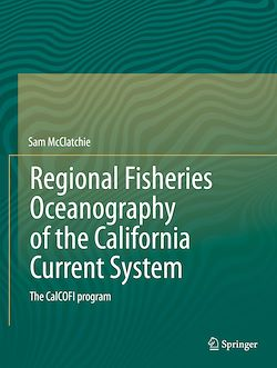 Regional Fisheries Oceanography of the California Current System