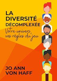 Téléchargez le livre :  La Diversité décomplexée