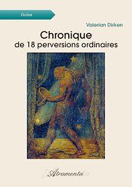 Téléchargez le livre :  Chronique de 18 perversions ordinaires