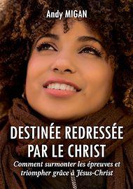 Téléchargez le livre :  Destinée redressée par le Christ