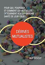 Téléchargez le livre :  Dérives mutualistes