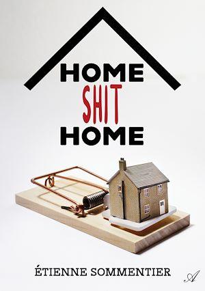 Téléchargez le livre :  Home Shit Home