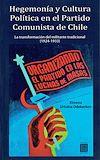 Télécharger le livre :  Hegemonía y Cultura Política en el Partido Comunista de Chile