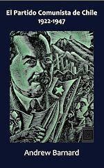 Téléchargez le livre :  El Partido Comunista de Chile, 1922-1947
