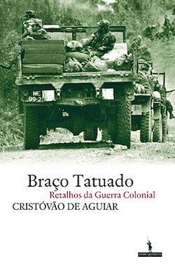 Braço Tatuado - Retalhos da guerra colonial
