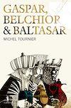 Télécharger le livre :  Gaspar, Belchior & Baltasar