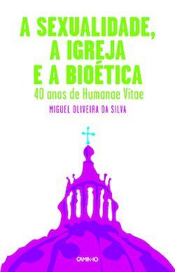 A Sexualidade, a Igreja e a Bioética