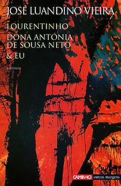 Lourentinho Dona Antónia de Sousa Neto & Eu