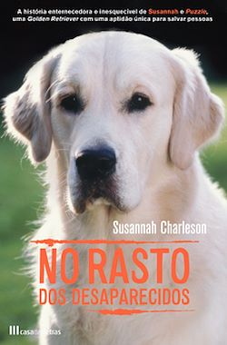 No Rasto dos Desaparecidos - Amor e Aventura de Um Cão de Busca e Salvamento