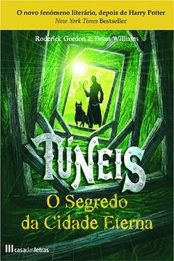 Túneis - O Segredo da Cidade Eterna - Livro 1