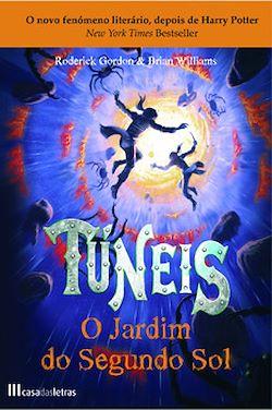 Túneis - O Jardim do Segundo Sol - Livro 3
