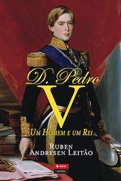 D. Pedro V, Um Homem e Um Rei