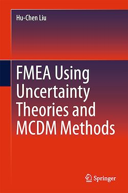 FMEA Using Uncertainty Theories and MCDM Methods