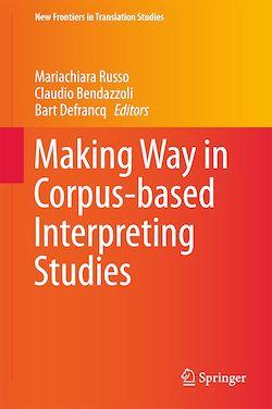Making Way in Corpus-based Interpreting Studies