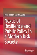 Download this eBook Nexus of Resilience and Public Policy in a Modern Risk Society