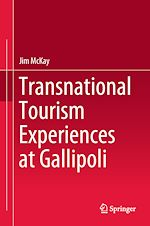 Download this eBook Transnational Tourism Experiences at Gallipoli