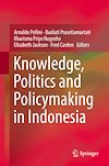 Download this eBook Knowledge, Politics and Policymaking in Indonesia