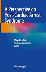 Download this eBook A Perspective on Post-Cardiac Arrest Syndrome