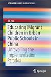 Download this eBook Educating Migrant Children in Urban Public Schools in China