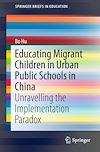 Download this eBook Educating Migrant Children in Urban Public Schools in China