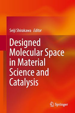 Designed Molecular Space in Material Science and Catalysis