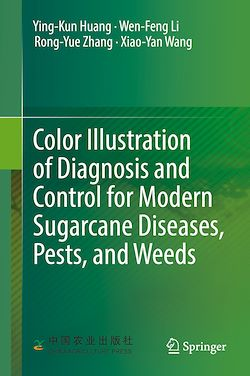 Color Illustration of Diagnosis and Control for Modern Sugarcane Diseases, Pests, and Weeds