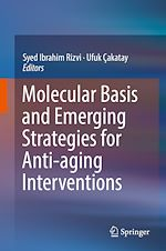 Download this eBook Molecular Basis and Emerging Strategies for Anti-aging Interventions