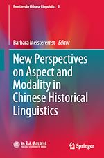 Download this eBook New Perspectives on Aspect and Modality in Chinese Historical Linguistics