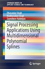 Download this eBook Signal Processing Applications Using Multidimensional Polynomial Splines