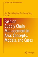 Download this eBook Fashion Supply Chain Management in Asia: Concepts, Models, and Cases