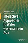 Download this eBook Interactive Approaches to Water Governance in Asia