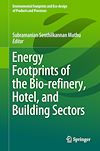 Download this eBook Energy Footprints of the Bio-refinery, Hotel, and Building Sectors