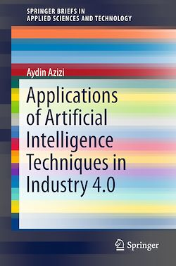 Applications of Artificial Intelligence Techniques in Industry 4.0