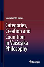 Download this eBook Categories, Creation and Cognition in Vaise?ika Philosophy