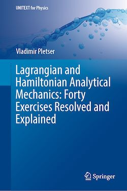 Lagrangian and Hamiltonian Analytical Mechanics: Forty Exercises Resolved and Explained