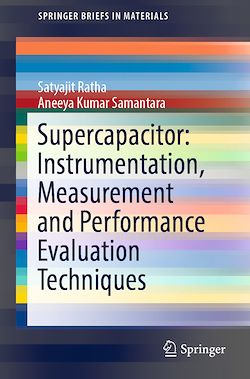 Supercapacitor: Instrumentation, Measurement and Performance Evaluation Techniques