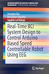 Download this eBook Real-Time BCI System Design to Control Arduino Based Speed Controllable Robot Using EEG