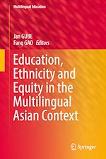 Download this eBook Education, Ethnicity and Equity in the Multilingual Asian Context