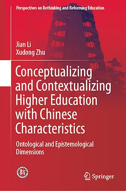 Conceptualizing and Contextualizing Higher Education with Chinese Characteristics