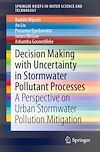 Download this eBook Decision Making with Uncertainty in Stormwater Pollutant Processes
