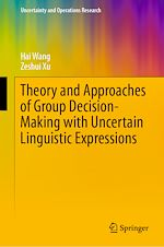 Download this eBook Theory and Approaches of Group Decision Making with Uncertain Linguistic Expressions