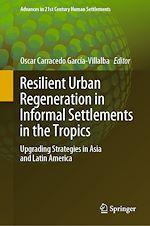 Téléchargez le livre :  Resilient Urban Regeneration in Informal Settlements in the Tropics