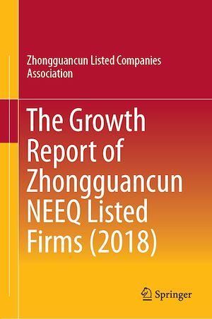 Téléchargez le livre :  The Growth Report of Zhongguancun NEEQ Listed Firms (2018)
