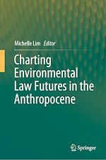 Téléchargez le livre :  Charting Environmental Law Futures in the Anthropocene
