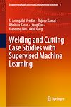 Télécharger le livre :  Welding and Cutting Case Studies with Supervised Machine Learning