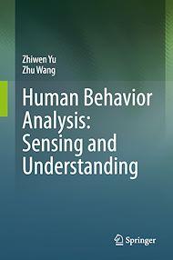 Téléchargez le livre :  Human Behavior Analysis: Sensing and Understanding