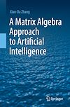 Télécharger le livre :  A Matrix Algebra Approach to Artificial Intelligence