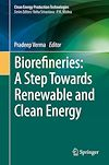 Biorefineries: A Step Towards Renewable and Clean Energy